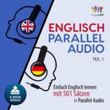 Englisch Parallel Audio - Einfach Englisch lernen mit 501 Stzen in Parallel Audio - Teil 1