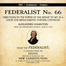 FEDERALIST No. 66. Objections to the Power of the Senate To Set as a Court for Impeachments Further Considered.