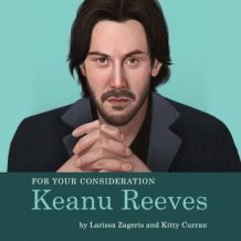 For Your Consideration: Keanu Reeves
