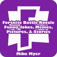 Fortnite Battle Royale Funny Jokes, Memes, Pictures, & Stories