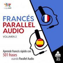 Francs Parallel Audio - Aprende francs rpido con 501 frases usando Parallel Audio - Volumen 2