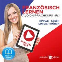 Franzsisch Lernen: Einfach Lesen, Einfach Hren: Paralleltext Audio-Sprachkurs Nr. 1 - Der Franzsisch Easy Reader - Easy Audio Sprachkurs