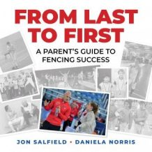 From Last to First: A Parent's Guide to Fencing Success
