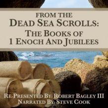 From The Dead Sea Scrolls: The Books of 1Enoch & Jubilees