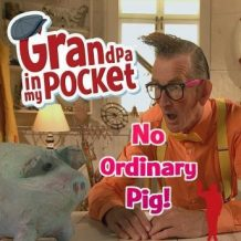 Grandpa in my Pocket - no ordinary pig