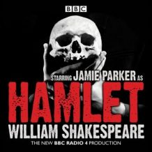 Hamlet: A BBC Radio full-cast dramatisation