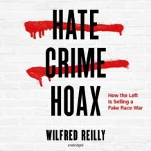 Hate Crime Hoax: How the Left Is Selling a Fake Race War