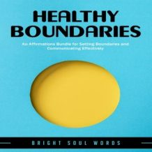 Healthy Boundaries: An Affirmations Bundle for Setting Boundaries and Communicating Effectively