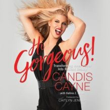 Hi Gorgeous!: Transforming Inner Power into Radiant Beauty