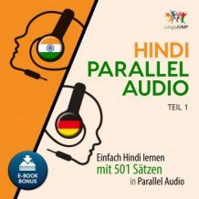 Hindi Parallel Audio - Einfach Hindi lernen mit 501 Stzen in Parallel Audio - Teil 1