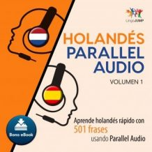 Holands Parallel Audio - Aprende holands rpido con 501 frases usando Parallel Audio - Volumen 10
