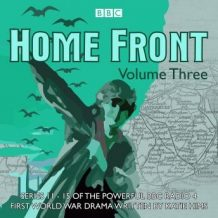 Home Front: The Complete BBC Radio Collection Volume 3