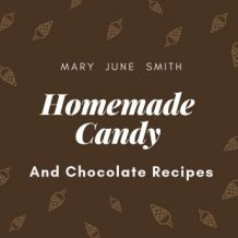 Homemade Candy and Chocolate Recipes