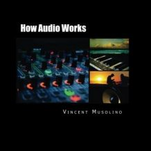How Audio Works