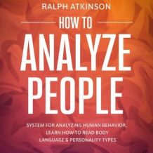 How to Analyze People: System For Analyzing Human Behavior, Learn How to Read Body Language & Personality Types