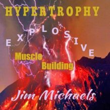 Hypertrophy - Explosive Muscle Building