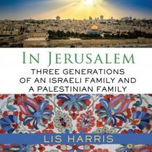 In Jerusalem: Three Generations of an Israeli Family and a Palestinian Family