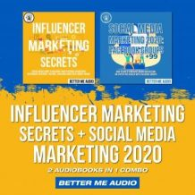 Influencer Marketing Secrets + Social Media Marketing 2020: 2 Audiobooks in 1 Combo