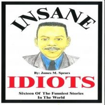 Insane Idiots