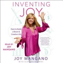 Inventing Joy: Dare to Build a Brave & Creative Life