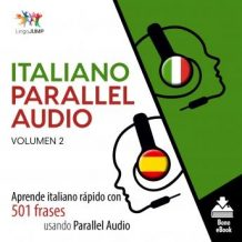 Italiano Parallel Audio - Aprende italiano rpido con 501 frases usando Parallel Audio - Volumen 2