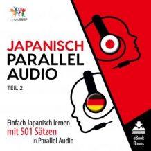 Japanisch Parallel Audio - Einfach Japanisch lernen mit 501 Stzen in Parallel Audio - Teil 2