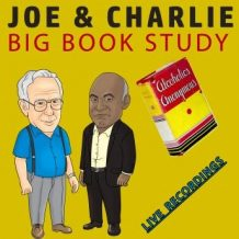 Joe & Charlie - Big Book Study - Live Recordings