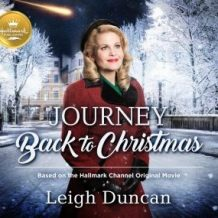 Journey Back to Christmas: Based on the Hallmark Channel Original Movie