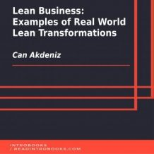 Lean Business: Examples of Real World Lean Transformations