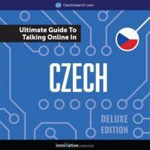 Learn Czech: The Ultimate Guide to Talking Online in Czech (Deluxe Edition)