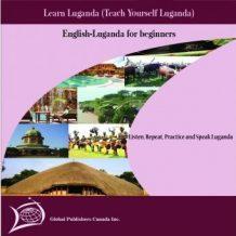 Learn Luganda (Teach Yourself Luganda) (Spoken in Uganda by the Buganda people in Uganda)