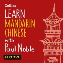 Learn Mandarin Chinese with Paul Noble - Part 2
