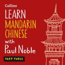 Learn Mandarin Chinese with Paul Noble - Part 3