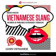Learn Vietnamese: Must-Know Vietnamese Slang Words & Phrases (Extended Version)