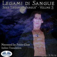 Legami Di Sangue (Legami Di Sangue - Volume 5)