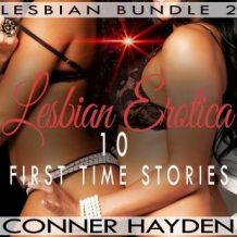 Lesbian Erotica - 10 First Time Stories: Lesbian Bundle 2