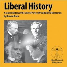 Liberal History: A concise history of the Liberal Party, SDP and Liberal Democrats