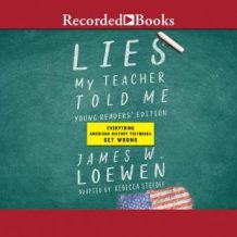 Lies My Teacher Told Me for Young Readers: Everything Your American History Textbook Got Wrong