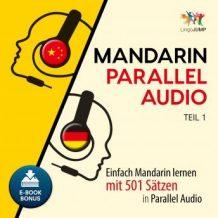 Mandarin Parallel Audio - Einfach Mandarin lernen mit 501 Stzen in Parallel Audio - Teil 1