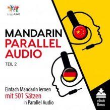 Mandarin Parallel Audio - Einfach Mandarin lernen mit 501 Stzen in Parallel Audio - Teil 2