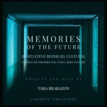 Memories of the Future:  (Post) Steve Redhead, Cultural Studies and theories for a still-born century