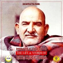 Miracle Of Love - The Life & Words of Neem Karoli Baba