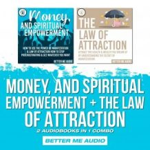 Money, and Spiritual Empowerment + The Law of Attraction: 2 Audiobooks in 1 Combo