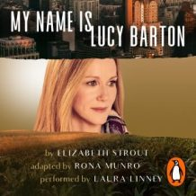 My Name Is Lucy Barton (Dramatisation): (Dramatisation)