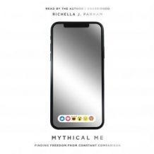 Mythical Me: Finding Freedom from Constant Comparison