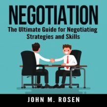 Negotiation: The Ultimate Guide for Negotiating Strategies and Skills