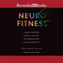 Neurofitness: A Brain Surgeon's Secrets to Boost Performance & Unleash Creativity
