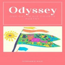 Odyssey, One Day In His Courts: Poetry