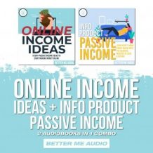 Online Income Ideas + Info Product Passive Income: 2 Audiobooks in 1 Combo