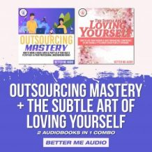 Outsourcing Mastery + The Subtle Art of Loving Yourself: 2 Audiobooks in 1 Combo